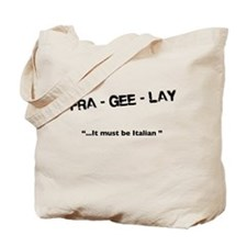 Fra - Gee - Lay -- Tote Bag