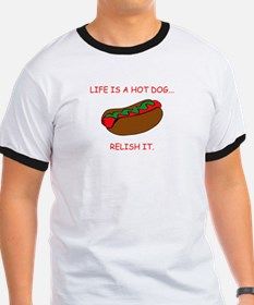 LIFE IS A HOT DOG...RELISH IT.