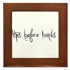 Hips Before Hands Framed Tile