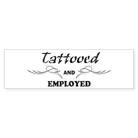 Tattooed and Employed Sticker (Bumper)