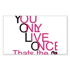 YouOnlyLiveOnce <3 Decal