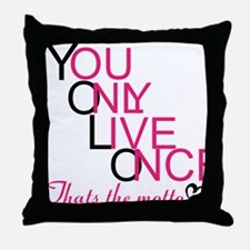 YouOnlyLiveOnce <3 Throw Pillow