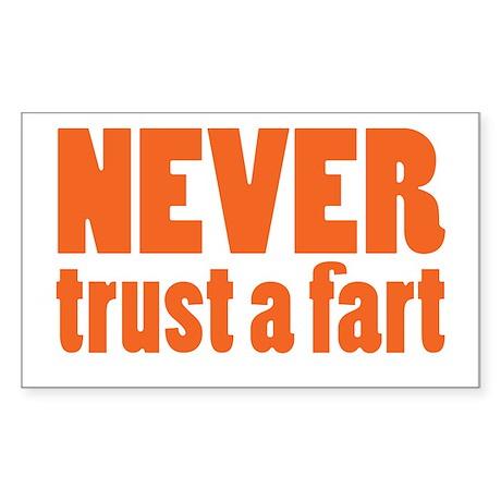 NEVER Trust a Fart Sticker (Rectangle)