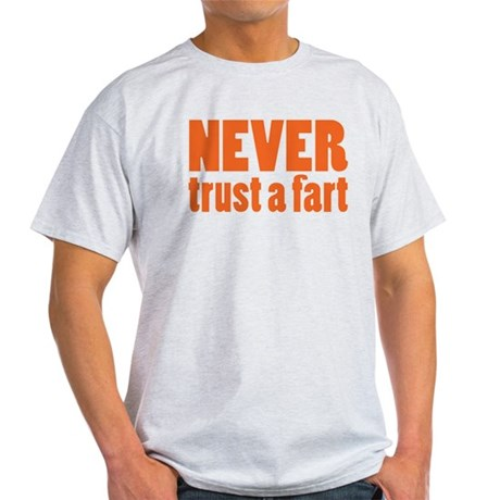 NEVER Trust a Fart Light T-Shirt