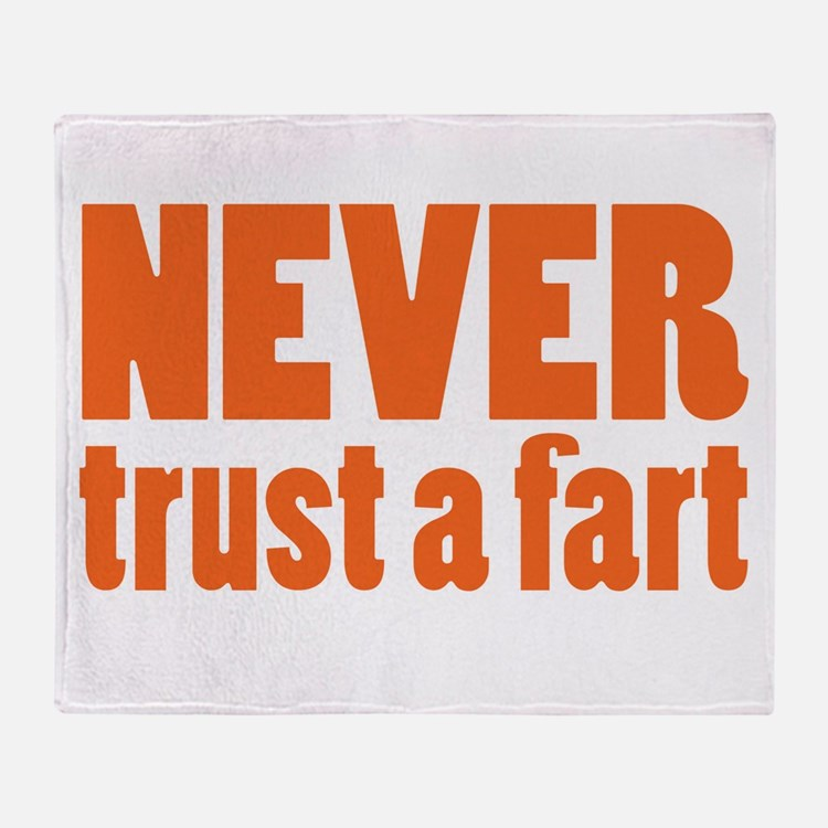 NEVER Trust a Fart Throw Blanket