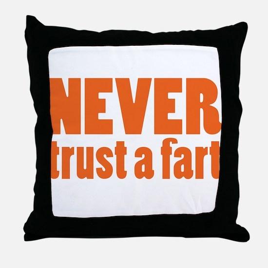 NEVER Trust a Fart Throw Pillow
