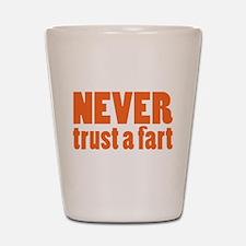 NEVER Trust a Fart Shot Glass
