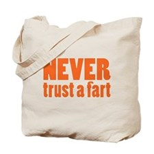 NEVER Trust a Fart Tote Bag