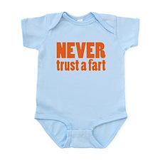 NEVER Trust a Fart Infant Bodysuit