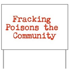 Fracking Poisons Communities Yard Sign