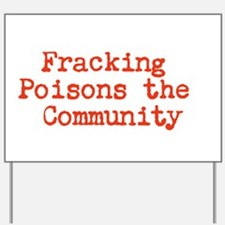 Fracking Poisons Communities Yard Sign