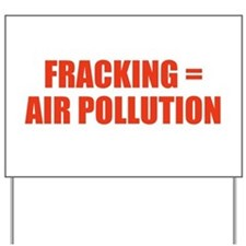 Fracking = Air Pollution Yard Sign