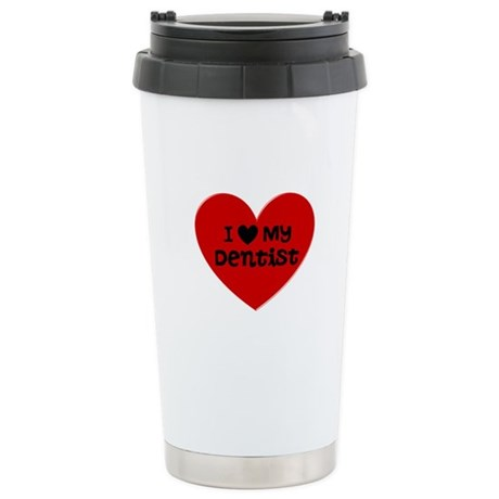 I Love My Dentist Heart Stainless Steel Travel Mug
