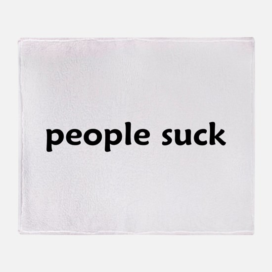 people suck - Throw Blanket