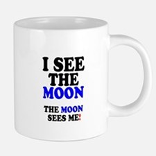 I SEE THE MOON! Mugs