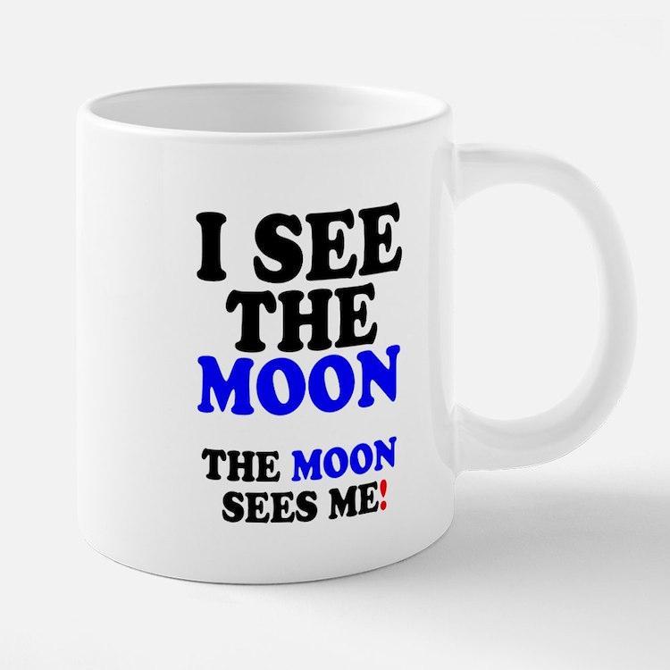 I SEE THE MOON! Mugs