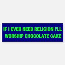 chocolate cake... Bumper Bumper Bumper Sticker