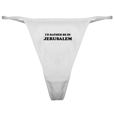Rather be in Jerusalem Classic Thong