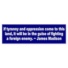 tyranny oppression... Bumper Bumper Sticker