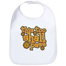 This Too Shall Pass Bib