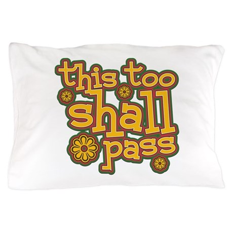 This Too Shall Pass Pillow Case