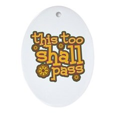 This Too Shall Pass Ornament (Oval)
