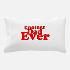 Coolest Dad Ever Pillow Case