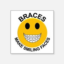 "Braces Make Smiling Faces Square Sticker 3"" x 3"""