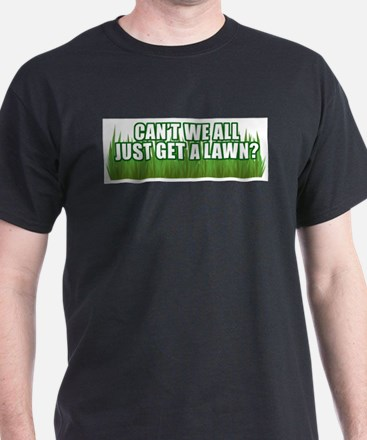 Just Get a Lawn T-Shirt