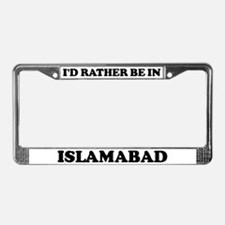 Rather be in Islamabad License Plate Frame