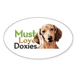 Must Love Doxies Sticker (Oval 10 pk)