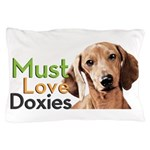 Must Love Doxies Pillow Case
