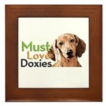 Must Love Doxies Framed Tile
