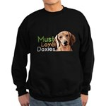 Must Love Doxies Sweatshirt (dark)