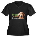 Must Love Doxies Women's Plus Size V-Neck Dark T-S