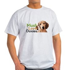 Must Love Doxies T-Shirt