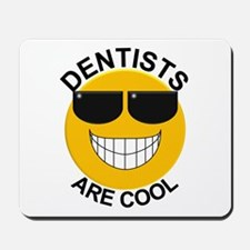 Dentists Are Cool / Sunglasses Mousepad