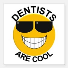 Dentists Are Cool / Sunglasses Square Car Magnet 3