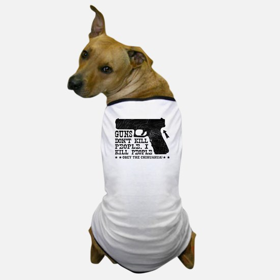 I Kill People - CHIHUAHUA T-Shirt