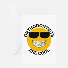Orthodontists Are Cool Greeting Card