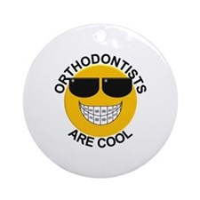 Orthodontists Are Cool Ornament (Round)
