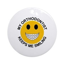 My Orthodontist Keeps Me Smiling Ornament (Round)