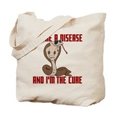 You're a Disease and I'm the Cure Tote Bag