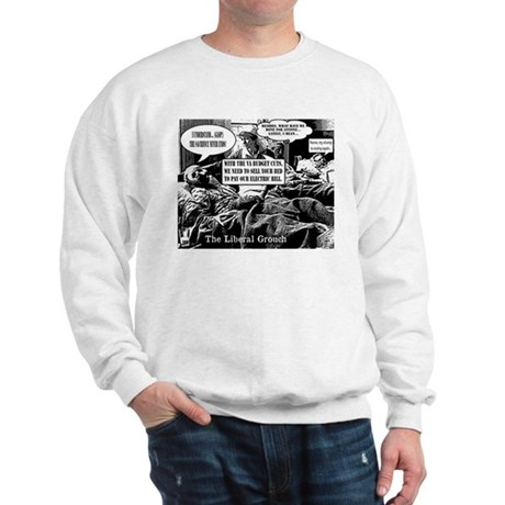 More War + Austerity = This! Sweatshirt