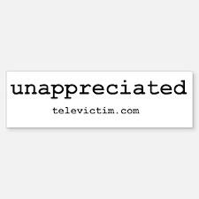 """unappreciated"" Bumper Bumper Bumper Sticker"