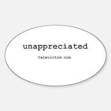 """""""unappreciated"""" Oval Decal"""