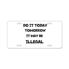 Do it Today Aluminum License Plate
