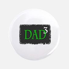 """Dad 3 3.5"""" Button"""