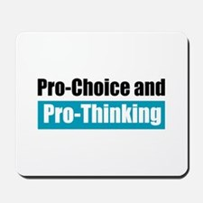 Pro-Choice Pro-Thinking Mousepad