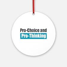 Pro-Choice Pro-Thinking Ornament (Round)